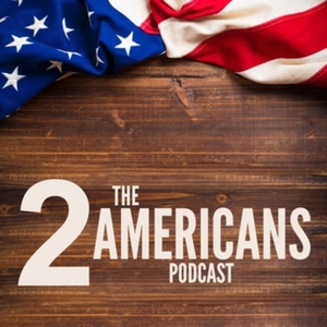 The Two Americans Podcast by Brandon Marquez