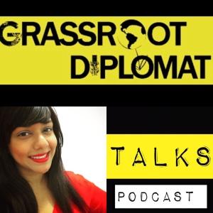 Grassroot Diplomat Talks by Grassroot Diplomat
