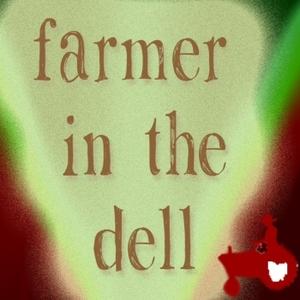 Farmer In The Dell by Farmer in the Dell