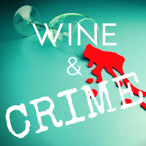Wine & Crime by Wine & Crime Podcast