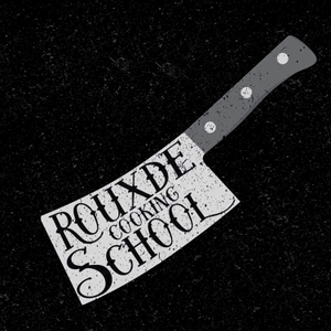 The Rouxde Cooking School Podcast by John Houser III, Rebecca Madariaga