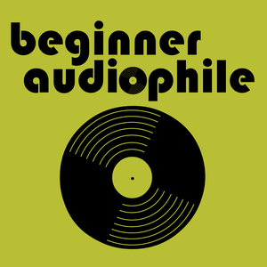 beginner audiophile | hifi | gear reviews | stereo | hi-end audio by Michael O'Neal and Awesome Co-hosts