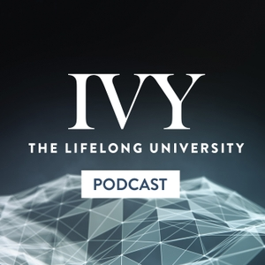 The IVY Podcast by IVY: The Lifelong University