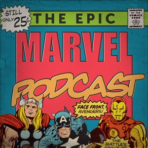 The Epic Marvel Podcast by ThunderQuack Podcast Network