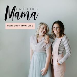 Catch This Mama - OWN YOUR MOM LIFE by Danie Gohr