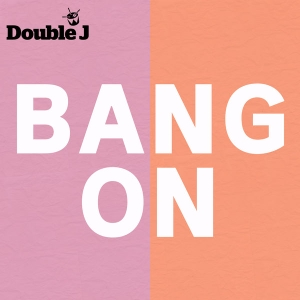 Bang On by ['Double J', 'Double J']