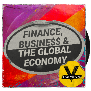 Real Vision: Finance, Business & The Global Economy by Real Vision Podcast Network