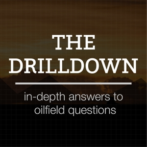 The Drilldown: in-depth answers to oilfield questions | w/ Richard & John Spears by Drilldown