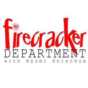 Firecracker Department with Naomi Snieckus by Firecracker Department