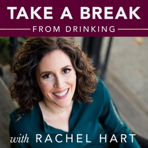 Take a Break from Drinking by Life Coach Rachel Hart - Alcohol | Drinking | Moderation | Dry January | Sober October | Healthy Living | SMART Recovery | Harm Reduction | 12-Steps Alternative