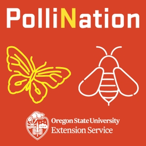 PolliNation | A Pollinator Health Podcast by Andony Melathopoulos | Pollinator Health Extension Specialist | Oregon State University