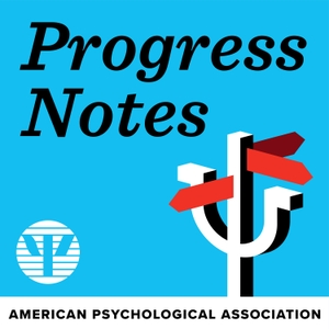 Progress Notes: Keeping Tabs on the Practice of Psychology by APA Practice Organization