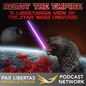 Resist the Empire - A libertarian view of the Star Wars universe by Brian McQuade and Rodger Paxton