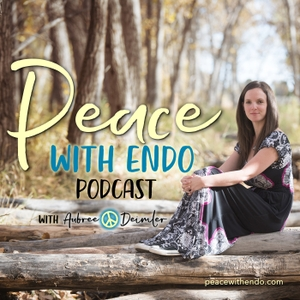 Peace With Endo by Aubree Deimler