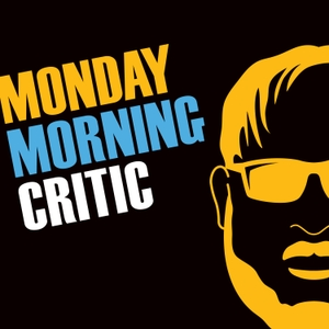 Monday Morning Critic Podcast by Darek Thomas
