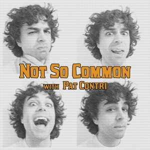 Not So Common with Pat Contri by Pat Contri