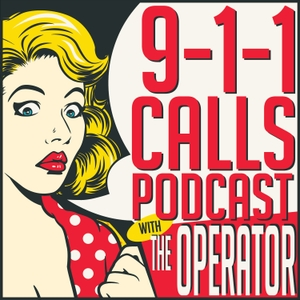 911 Calls Podcast with The Operator by 11:59 Media