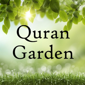Quran Garden - The Holy Quran Explained in Clear English (English Tafsir) by Quran Garden