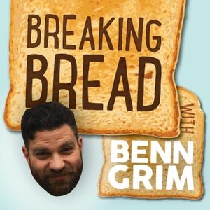 Breaking Bread with Benn Grim by Breaking Bread with Benn Grim