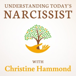 Understanding Today's Narcissist by Christine Hammond, MS, LMHC