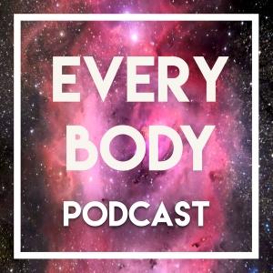 Every Body  | Reclaiming Body Talk by Daria Matza