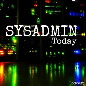 Sysadmin Today Podcast by Paul Joyner