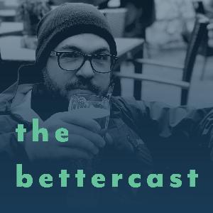 bettercast by Habitry
