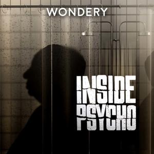 Inside Psycho by Wondery