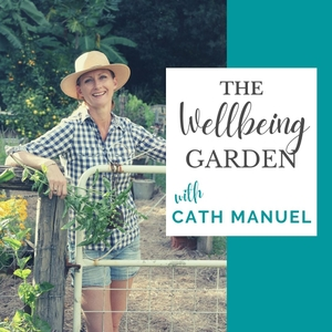 The Wellbeing Garden with Cath Manuel by Cath Manuel