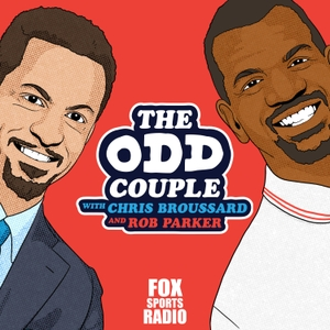 The Odd Couple with Chris Broussard & Rob Parker by FOX Sports Radio