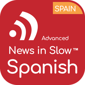 Advanced Spanish by News in Slow Spanish