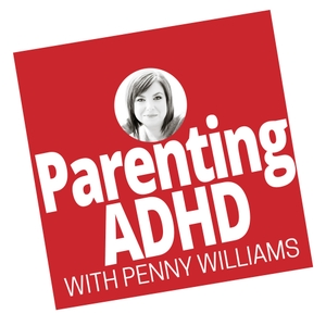 Parenting ADHD Podcast by Penny Williams