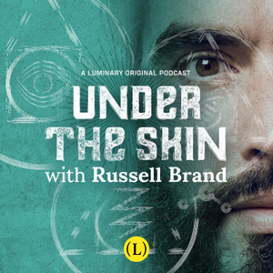 Under The Skin with Russell Brand by Russell Brand