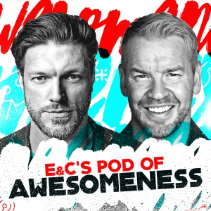 E&C's Pod of Awesomeness by Adam Copeland and Jay Reso