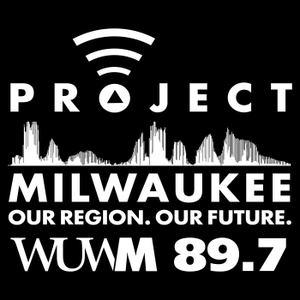 Project Milwaukee by WUWM 89.7 FM - Milwaukee's NPR