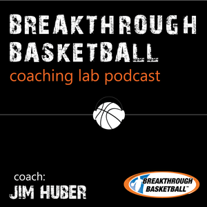Breakthrough Basketball Coaching Lab by Breakthrough Basketball - The Jim Huber Show