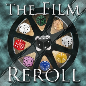 The Film Reroll by Reroll Radio