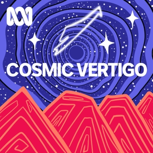 Cosmic Vertigo by ABC Radio