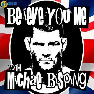 Believe You Me with Michael Bisping by gasdigitalnetwork.com
