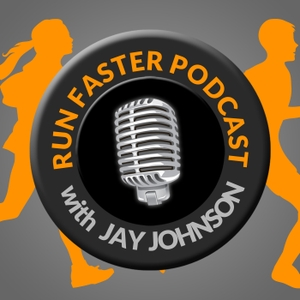 Run Faster Podcast by Jay Johnson