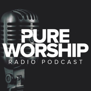 Pure Worship Radio Podcast by Calvary Chapel