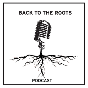 Back to the Roots Podcast by Back to the Roots