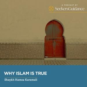 Why Islam is True with Shaykh Hamza Karamali