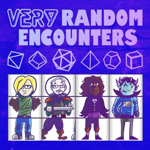 Very Random Encounters: Chaotic Improv Actual Play by Logan, Lee, Travis, and Greg