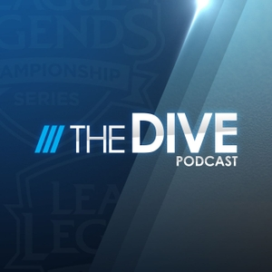 The Dive - A League of Legends Esports Podcast