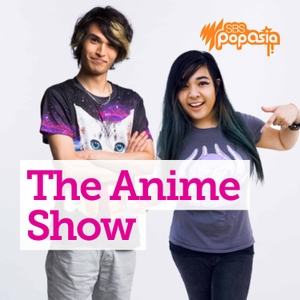 The Anime Show with Joey & AkiDearest by SBS PopAsia