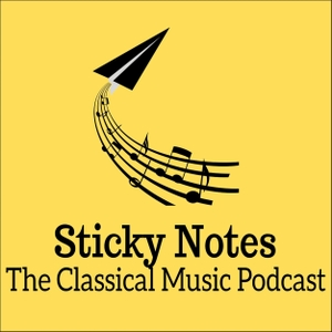 Sticky Notes: The Classical Music Podcast by Joshua Weilerstein