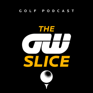 The Slice - Golf podcast by Golfing World Podcast