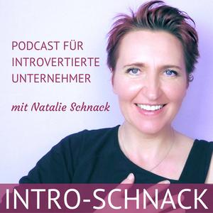 INTRO-SCHNACK - Podcast für Introvertierte Unternehmer by Natalie Schnack