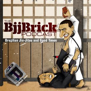 BjjBrick Podcast- BJJ, Jiu-Jitsu, MMA, martial arts, no-gi and good times! by Byron Jabara